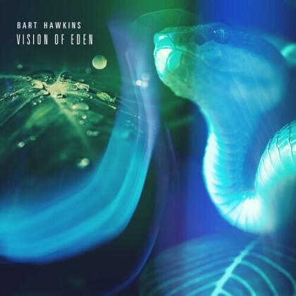 Bart Hawkins - Vision Of Eden
