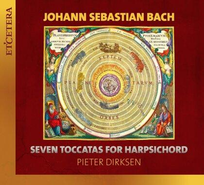Johann Sebastian Bach (1685-1750) & Pieter Dirksen - Seven Toccatas For Harpsichord