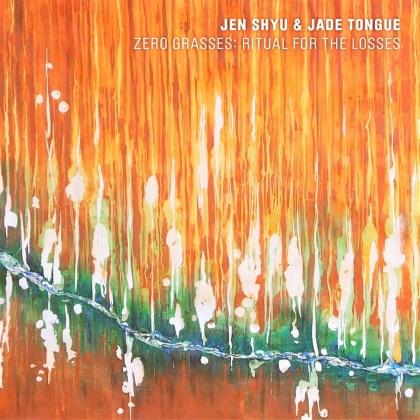 Jen Shyu & Jade Tongue - Zero Grasses - Ritual For The Losses