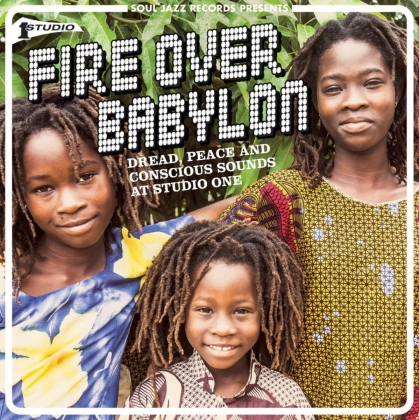 Fire Over Babylon - Dread, Peace And Conscious Sounds At Studio One (Gatefold, 2 LPs + Digital Copy)