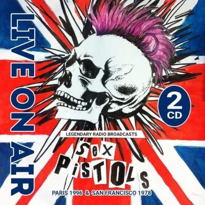 Sex Pistols - Live On Air/ Paris & San Francisco (2CD) (2 CDs)