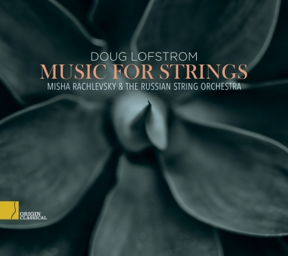 Russian String Orchestra, Doug Lofstrom & Misha Rachlevsky - Music For Strings