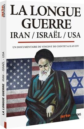La longue guerre - Iran / Israël / USA (Arte Éditions)