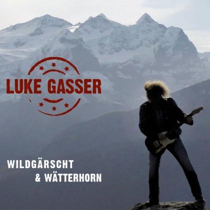 Luke Gasser - Wildgärscht & Wätterhorn (Limitiert auf 333 Stück)