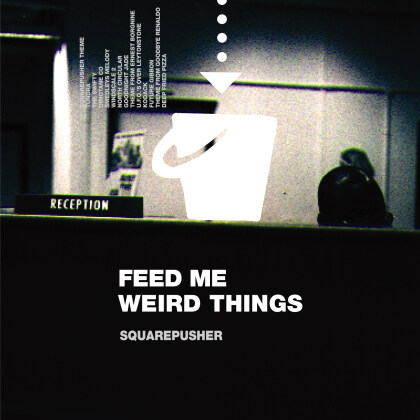 Squarepusher - Feed Me Weird Things (Deluxe Edition, Versione Rimasterizzata)