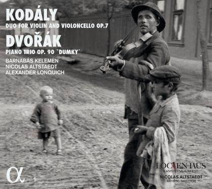 Barnabas Kelemen, Nicolas Altstaedt, Alexander Lonquich, Zoltán Kodály (1882-1967) & Antonin Dvorák (1841-1904) - Duo For Violin & Violoncello Op. 7, - Piano Trio Op. 90 Dumky