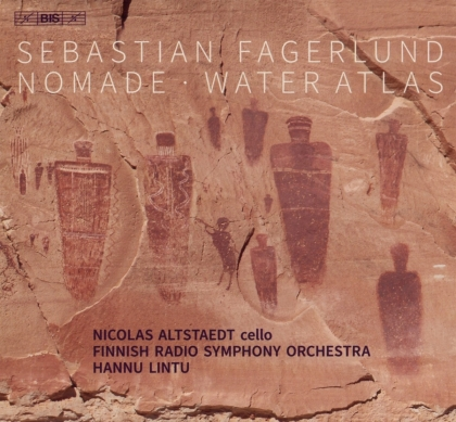 Sebastian Fagerlund, Hannu Lintu, Nicolas Altstaedt & Finnish Radio Symphony Orchestra - Nomade For Cello & Orchestra, Water Atlas (Hybrid SACD)