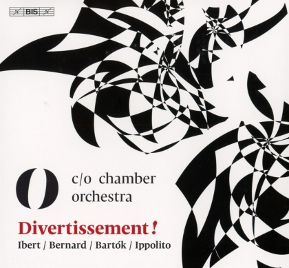 C/O Chamber Orchestra, Béla Bartók (1881-1945), Jacques Ibert (1890-1962), Michael Ippolito & Emile Bernard - Divertissement (Hybrid SACD)