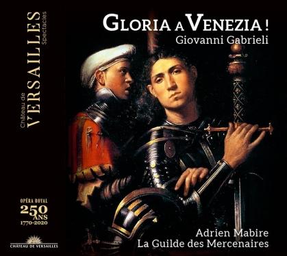 La Guilde Des Mercenaires, Giovanni Gabrieli (1555-1612) & Adrien Mabire - Gloria A Venezia