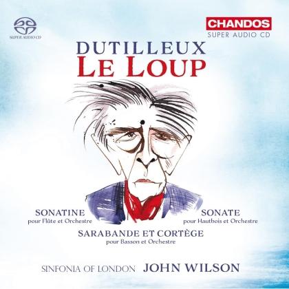 John Wilson, Henri Dutilleux (1916-2013) & Sinfonia Of London - Le Loup - Sonatine, Sonate, Sarabande et Cortège (Hybrid SACD)