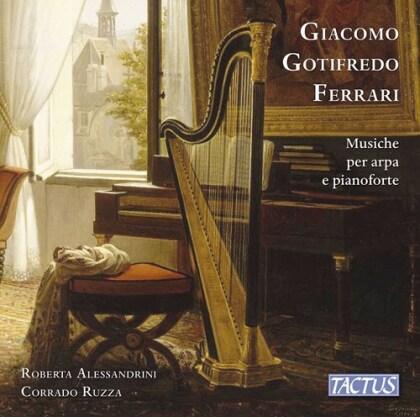 Giacomo Gotifredo Ferrari (1763-1842), Roberta Alessandrini & Corrado Ruzza - Musiche Per Arpa E Pianoforte