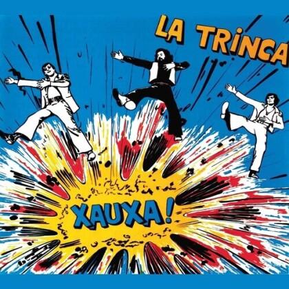 La Trinca - Xauxa