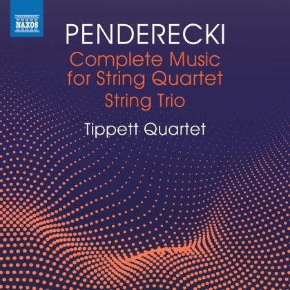 Tippett Quartet & Krzysztof Penderecki (*1933) - Complete Music For String Quartet And String Trio