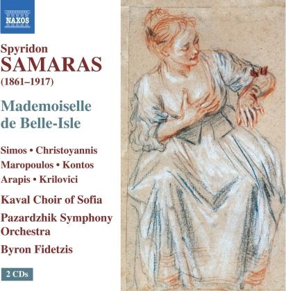Spyridon Samaras (1861-1917), Byron Fidetzis, Pazardzhik Symphony Orchestra & Kaval Choir of Sofia - Mademoiselle De Belle-Isle