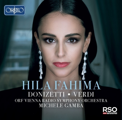 Gaetano Donizetti (1797-1848), Giuseppe Verdi (1813-1901), Michele Gamba, Hila Fahima & ORF Vienna Radio Symphony Orchestra - Opera Arias