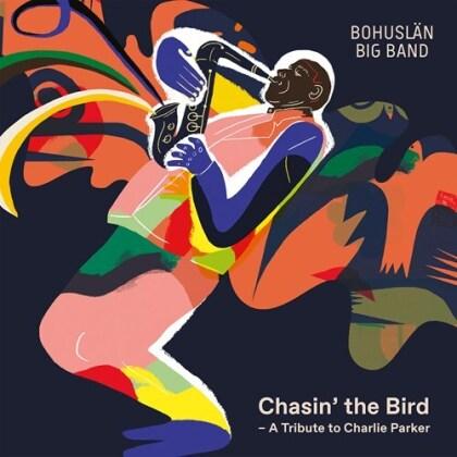 Bohuslan Big Band - Chasin The Bird - A Tribute To Charlie Parker