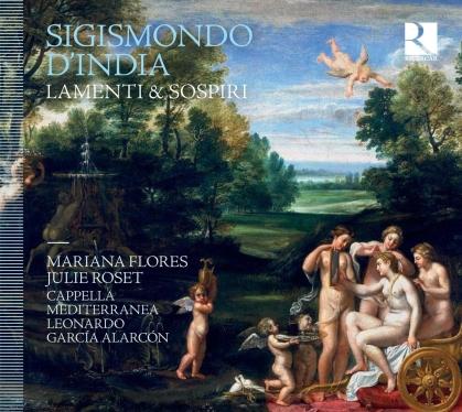 Cappella Mediterranea, Sigismondo d'India (1582-1628/9), Leonardo Garcia Alarcón, Mariana Flores & Julie Roset - Lamenti & Sospiri (2 CDs)