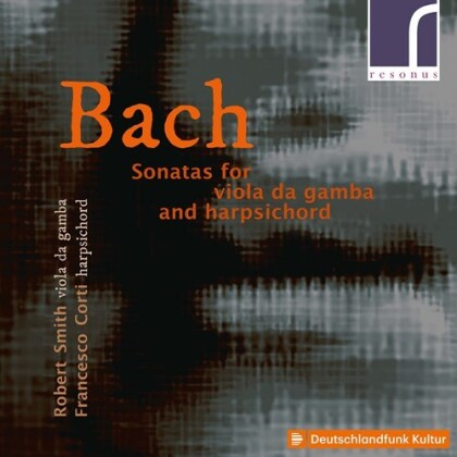 Johann Sebastian Bach (1685-1750), Francesco Corti & Robert Smith - Sonatas For Viola Da Gamba And Harpsichord