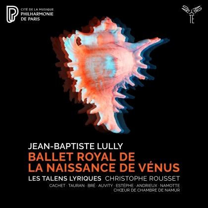 Les Talens Lyriques, Jean Baptiste Lully (1632-1687) & Christophe Rousset - Ballet Royal De La Naissance