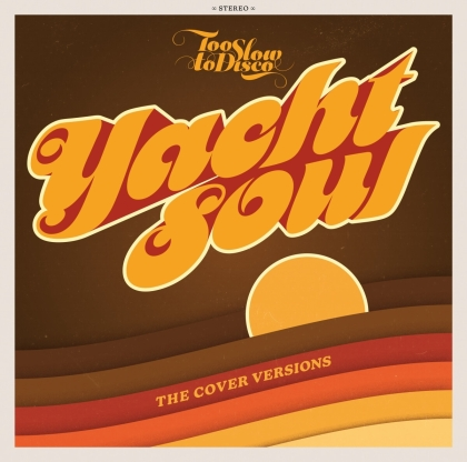 Too Slow To Disco: Yacht Soul-The Covers Versions (2 CDs)