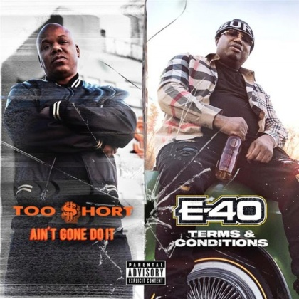 Too Short & E-40 - Aint Gone Do It / Terms And Conditions