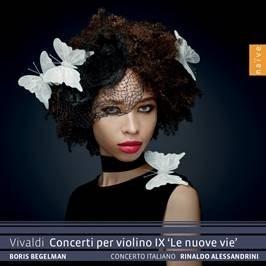 """Antonio Vivaldi (1678-1741), Boris Begelman & Rinaldo Alessandrini - Concerti Per Violino IX """"Le Nuove Vie"""""""