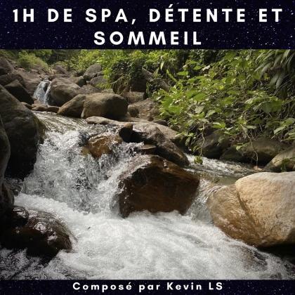 Kevin LS - 1H De Spa, Détente Et Sommeil