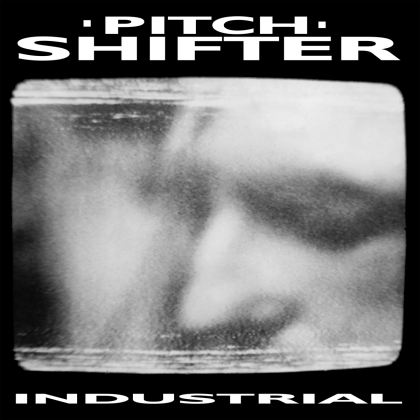 Pitchshifter - Industrial (2021 Reissue, Peaceville)