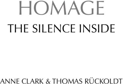 Anne Clark & Thomas Rückoldt - Homage - The Silence Inside