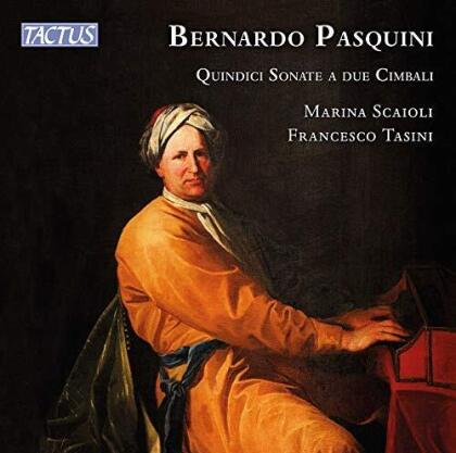 Bernardo Pasquini (1637-1710), Mariana Scaioli & Francesco Tasini - Quindici Sonate A Due Cimbali