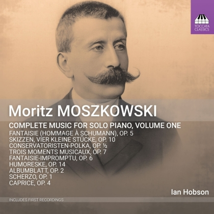 Moritz Moszkowski (1854-1925) & Ian Hobson - Complete Music For Solo Piano Vol. 1