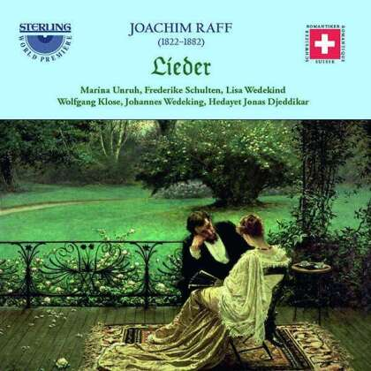 Joseph Joachim Raff (1822-1882), Marina Unruh, Frederike Schulten, Lisa Wedekind, Wolfgang Klose, … - Lieder (2 CDs)