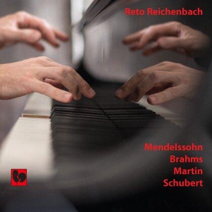 Felix Mendelssohn-Bartholdy (1809-1847), Johannes Brahms (1833-1897), Frank Martin (1890-1974), Franz Schubert (1797-1828) & Reto Reichenbach - Mendelsohn - Brahms - Martin - Schubert