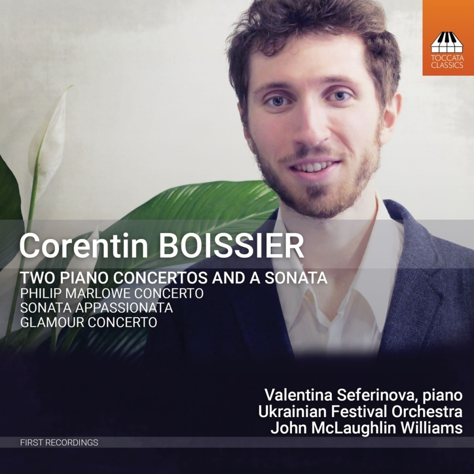 Corentin Boissier, John McLaughlin Williams, Valentina Seferinova & Ukrainian Festival Orchestra - Corentin Boissier: Two Piano Concertos And A Sonata