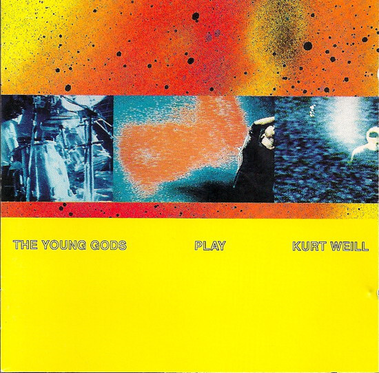 The Young Gods - Play Kurt Weill (2021 Reissue, 30th Anniversary Edition)