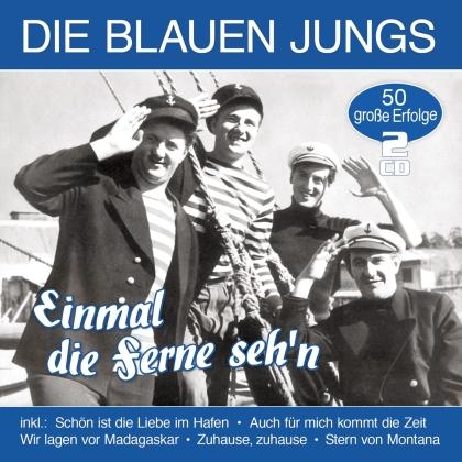 Die Blauen Jungs - Einmal die Ferne seh'n - 50 grosse Erfolge (2 CDs)