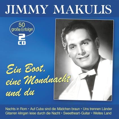 Jimmy Makulis - Ein Boot, eine Mondnacht und du - 50 grosse Erfolg (2 CDs)