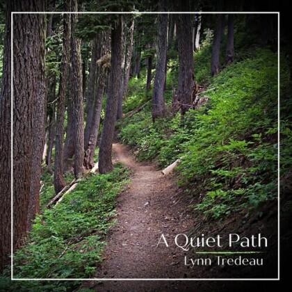 Lynn Tredeau - Quiet Path
