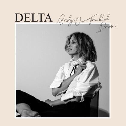 Delta Goodrem - Bridge Over Troubled Dreams