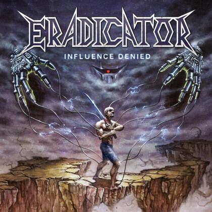 Eradicator - Influence Denied (Digipack)