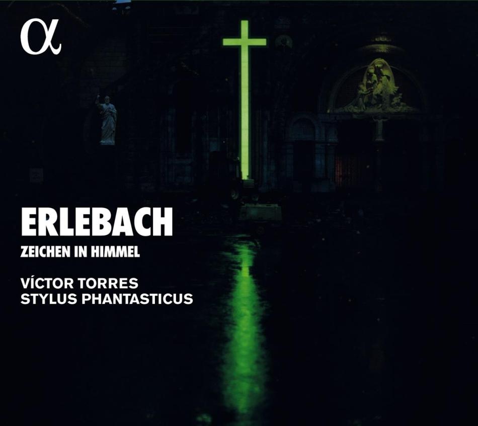 Victor Torres, Stylus Phantasticus & Philipp Heinrich Erlebach (1657-1714) - Zeichen Im Himmel (2021 Reissue)