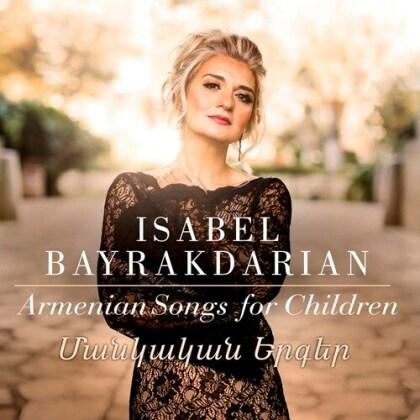 Komidas Vartabed, Pasegh Ganatchian & Isabel Bayrakdarian - Armenian Songs For Children