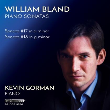 Bland, Gorman, William Bland & Kevin Gorman - Piano Sonatas #17, #18