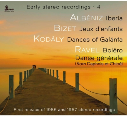 Philharmonia Orchestra, Isaac Albéniz (1860-1909), Georges Bizet (1838-1875), Zoltán Kodály (1882-1967) & Maurice Ravel (1875-1937) - Early Stereo Recordings 4 - First Release of 1956 and 1957 Stereo Recordings