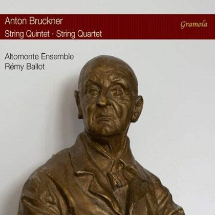 Altomonte Ensemble, Anton Bruckner (1824-1896) & Rémy Ballot - String Quintet