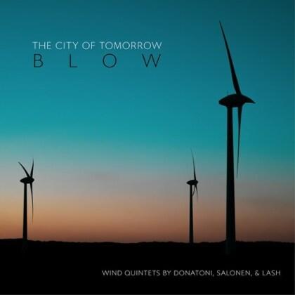 City Of Tomorrow, Franco Donatoni (1927-2000), Esa-Pekka Salonen (*1958) & Hannah Lash - Blow
