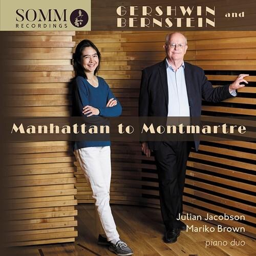 George Gershwin (1898-1937), Leonard Bernstein (1918-1990), Julian Jacobson & Mariko Brown - Manhattan To Montmartre