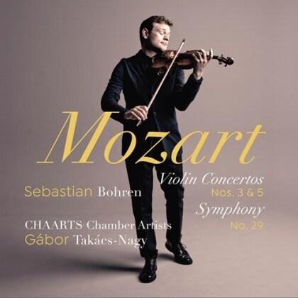 Wolfgang Amadeus Mozart (1756-1791), Gábor Takács-Nagy, Sebastian Bohren & CHAARTS Chamber Artists - Violin Concertos 3 & 5, Symphony No. 29