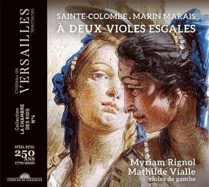 Sainte-Colombe, Marin Marais (1656-1728), Myriam Rignol & Mathilde Vialle - À Deux Violes Esgales