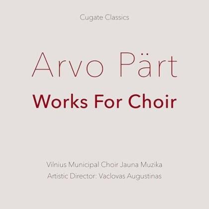 Arvo Pärt (*1935), Vaclovas Augustinas & Vilnius Municipal Choir Jauna Muzika - Works For Choir